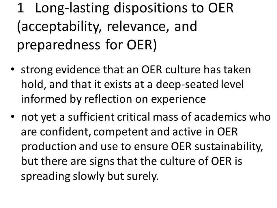 For discussion 1 Is it true that for OER to take hold and flourish in very different hands and settings, OER strategy must be based on authentic needs – it can't be an OER orthodoxy or model that is imposed.