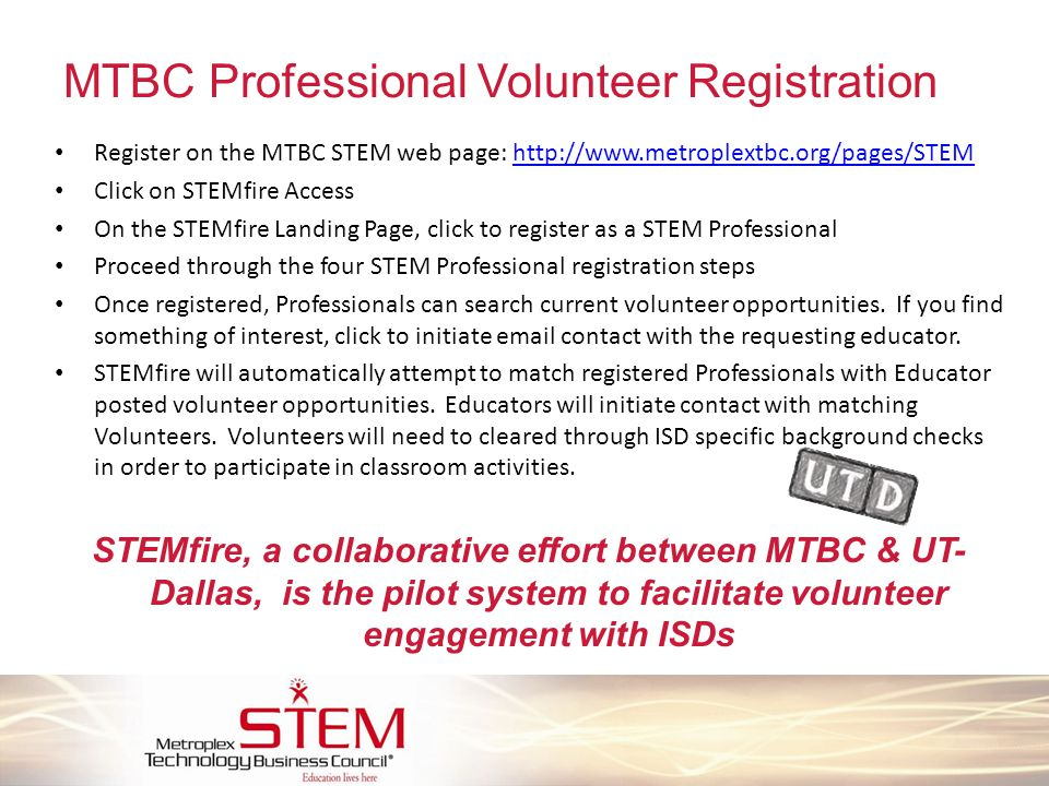 MTBC Professional Volunteer Registration Register on the MTBC STEM web page: http://www.metroplextbc.org/pages/STEMhttp://www.metroplextbc.org/pages/S