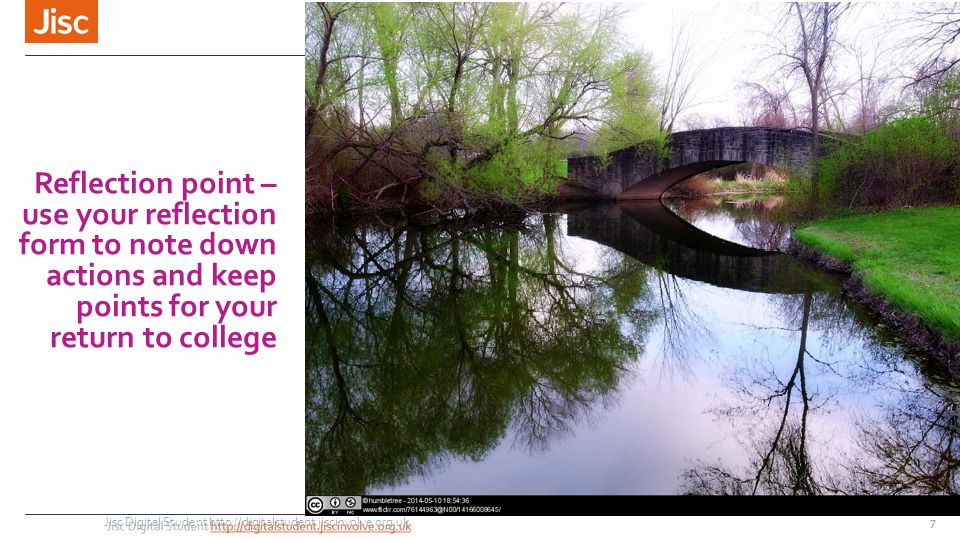Reflection point – use your reflection form to note down actions and keep points for your return to college Jisc Digital Student http://digitalstudent