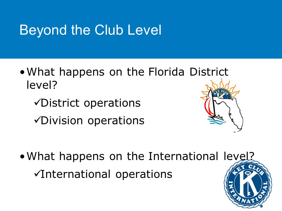Beyond the Club Level What happens on the Florida District level.