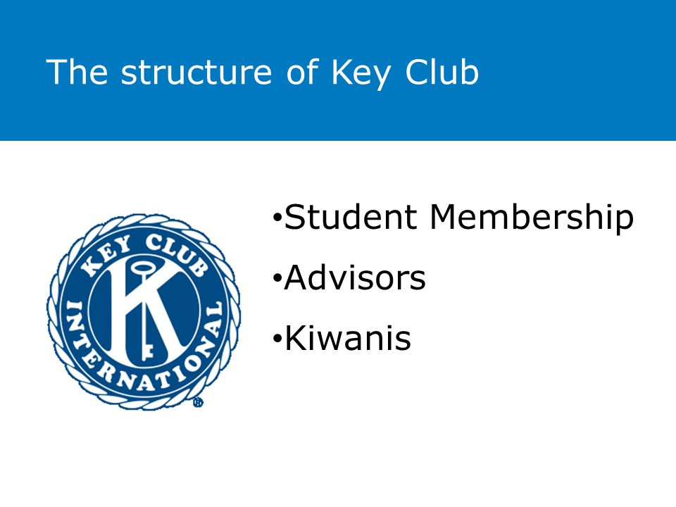 The structure of Key Club Student Membership Advisors Kiwanis