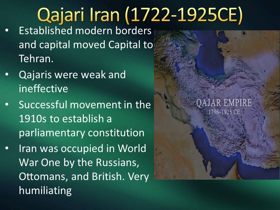 Established modern borders and capital moved Capital to Tehran.