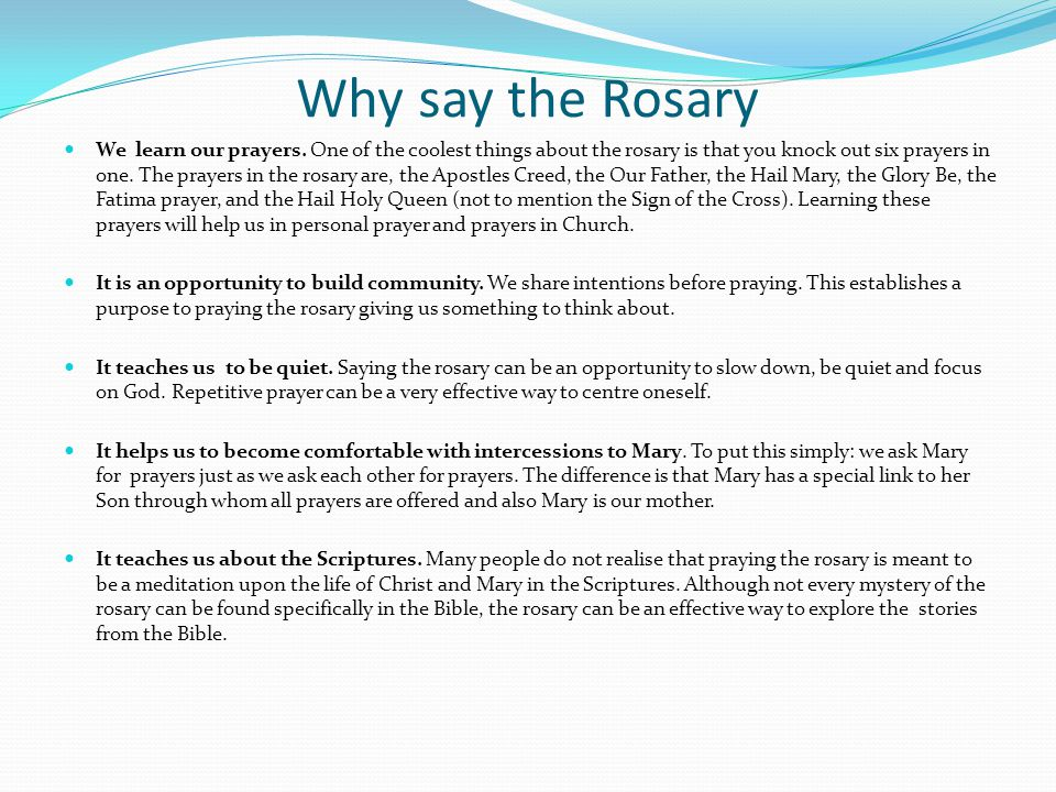 Why say the Rosary We learn our prayers.