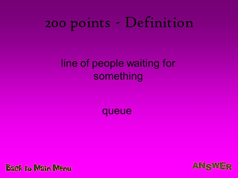 200 points - Definition line of people waiting for something queue