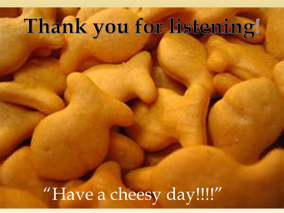 Have a cheesy day!!!!