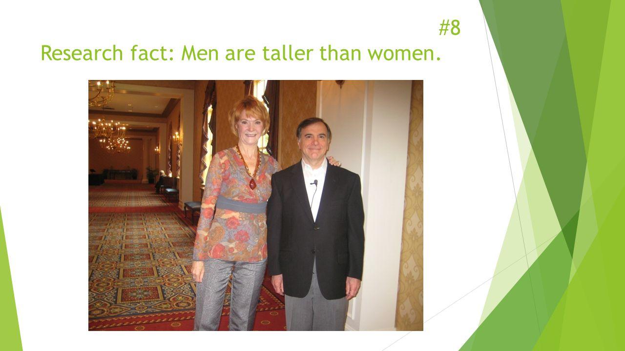 #8 Research fact: Men are taller than women.