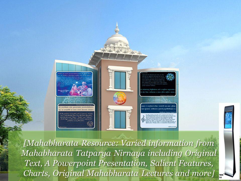 [Mahabharata Resource: Varied information from Mahabharata Tatparya Nirnaya including Original Text, A Powerpoint Presentation, Salient Features, Charts, Original Mahabharata Lectures and more]