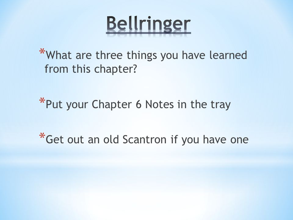 * What are three things you have learned from this chapter.