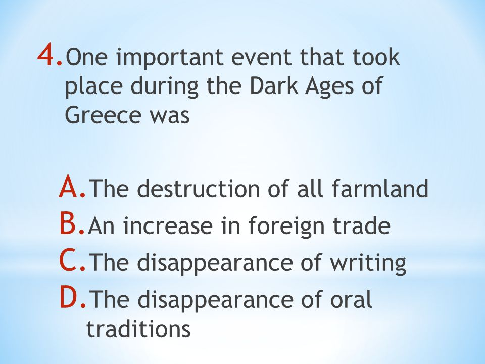 4. One important event that took place during the Dark Ages of Greece was A.
