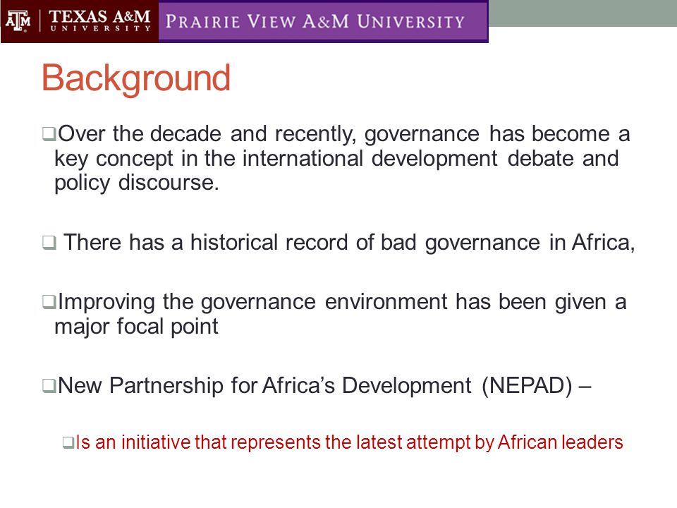 Background  Over the decade and recently, governance has become a key concept in the international development debate and policy discourse.
