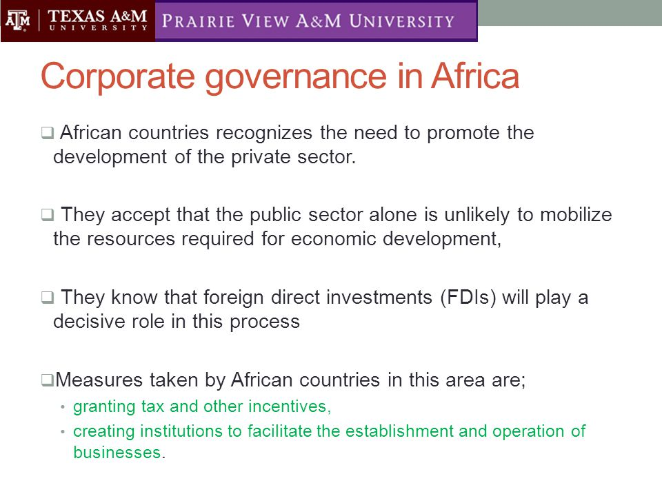 Corporate governance in Africa  African countries recognizes the need to promote the development of the private sector.