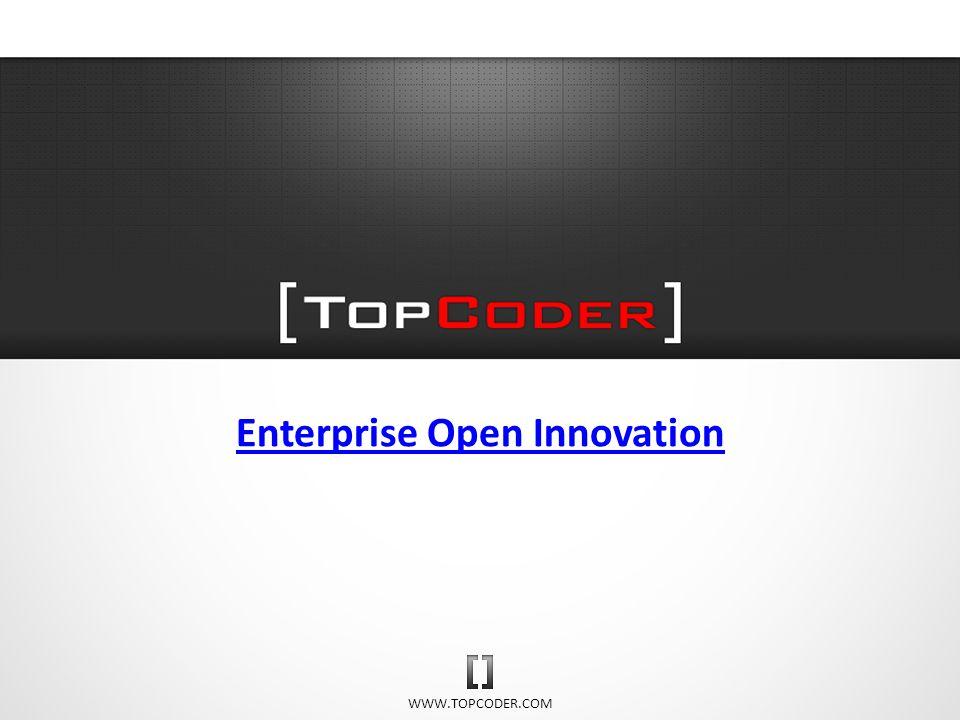 WWW.TOPCODER.COM Enterprise Open Innovation
