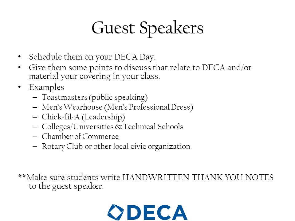 Guest Speakers Schedule them on your DECA Day.