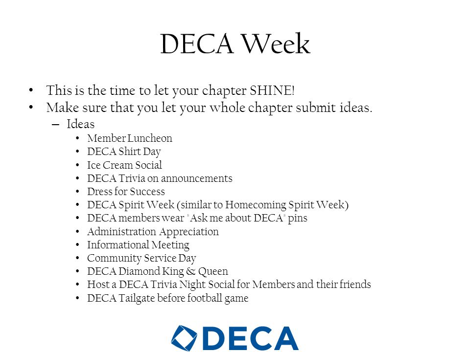 DECA Week This is the time to let your chapter SHINE.