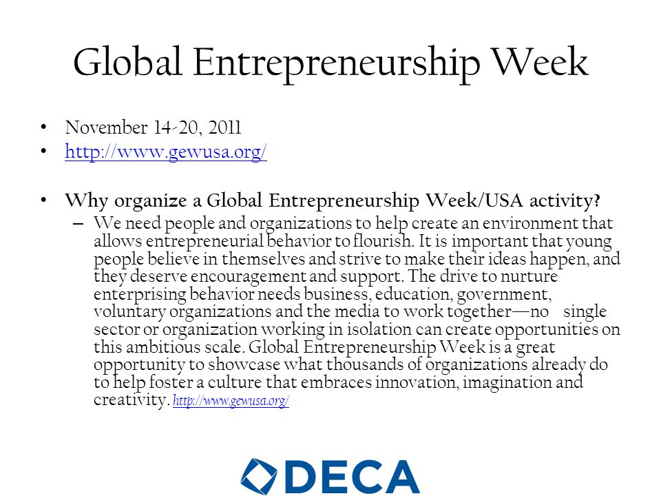 Global Entrepreneurship Week November 14-20, 2011 http://www.gewusa.org/ Why organize a Global Entrepreneurship Week/USA activity.