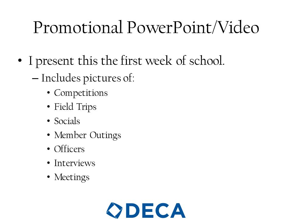 DECA Promotional Material Students can use DECA DAY time to create display boards, flyers and other material to be displayed around school or for events.
