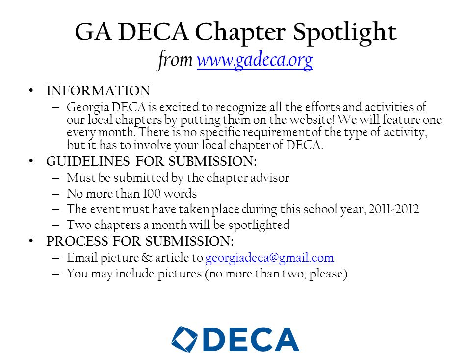 GA DECA Chapter Spotlight from www.gadeca.orgwww.gadeca.org INFORMATION – Georgia DECA is excited to recognize all the efforts and activities of our local chapters by putting them on the website.