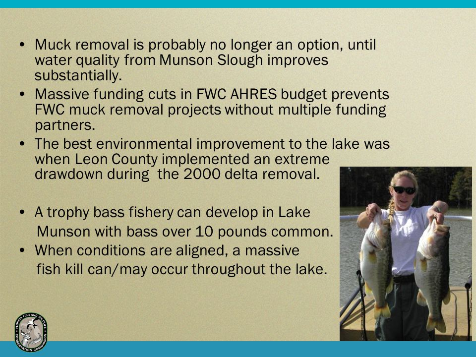 Muck removal is probably no longer an option, until water quality from Munson Slough improves substantially.