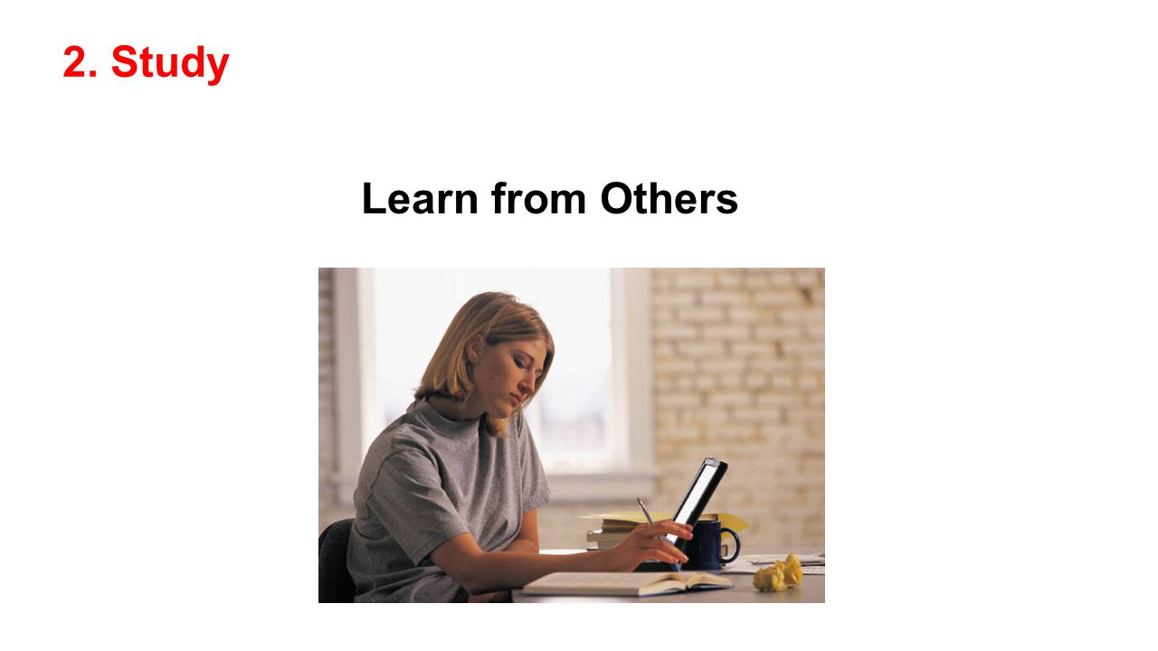 2. Study Learn from Others