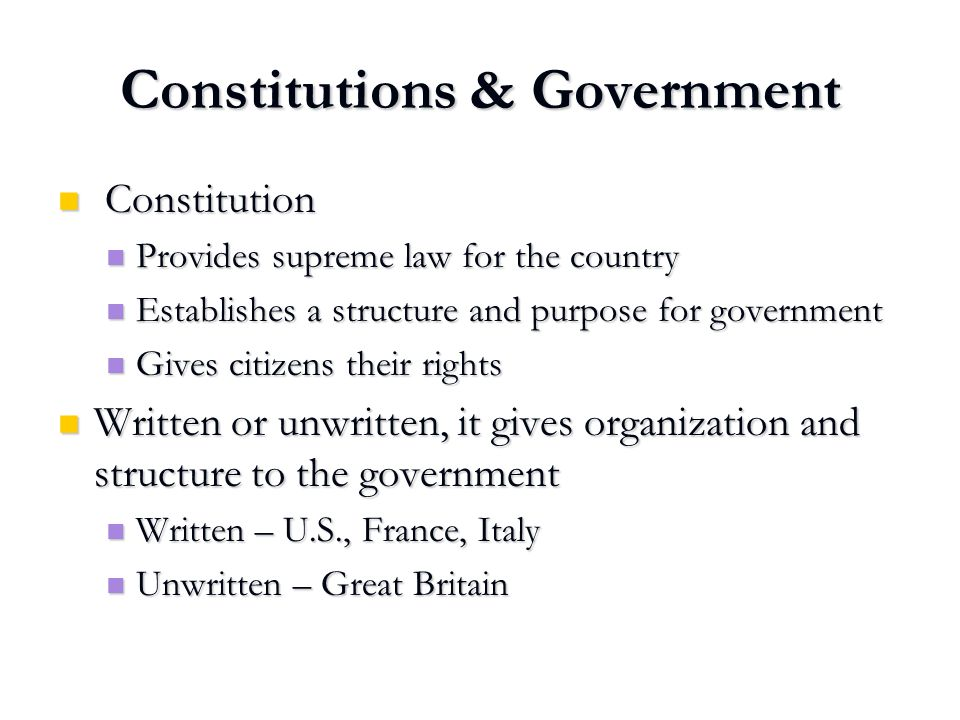Constitutions & Government Constitution Constitution Provides supreme law for the country Provides supreme law for the country Establishes a structure