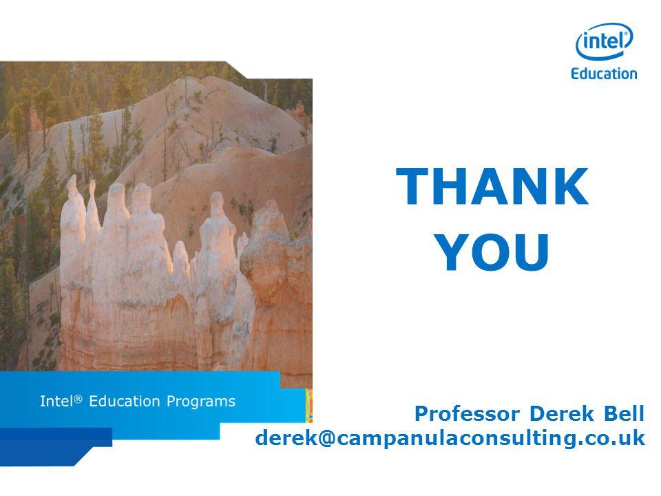Intel ISEF Educator Academy Intel ® Education Programs THANK YOU Professor Derek Bell derek@campanulaconsulting.co.uk