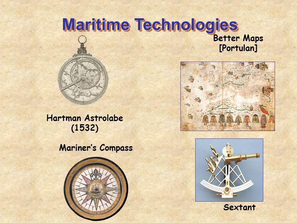 Maritime Technologies Hartman Astrolabe (1532) Better Maps [Portulan] Sextant Mariner's Compass