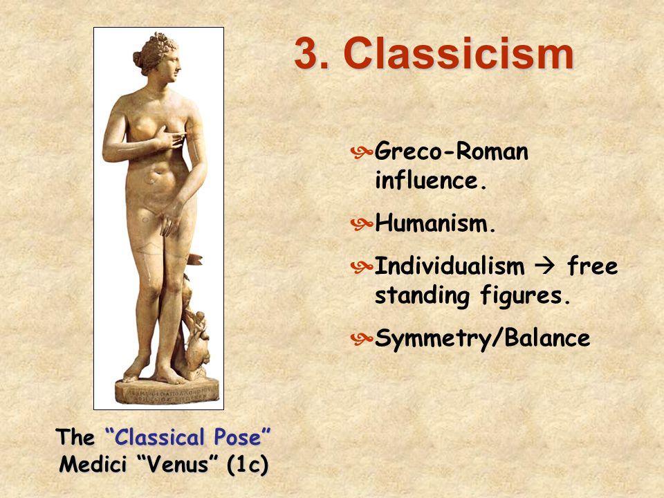 3.Classicism  Greco-Roman influence.  Humanism.