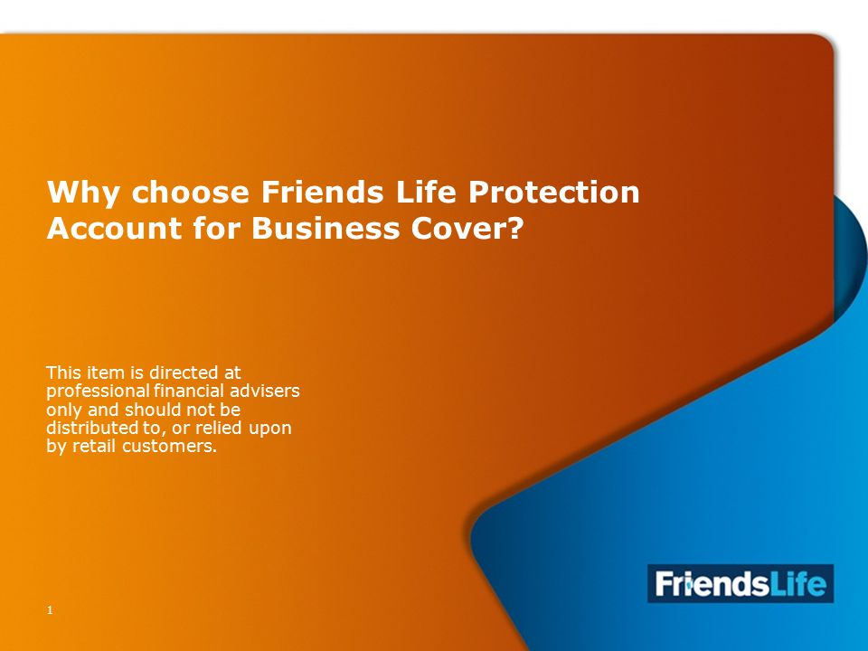 1 Why choose Friends Life Protection Account for Business Cover.