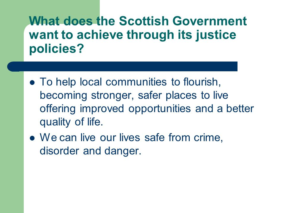 What does the Scottish Government want to achieve through its justice policies.