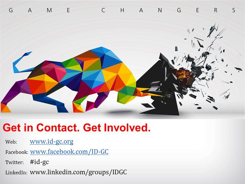 Web: www.id-gc.org www.id-gc.org Facebook: www.facebook.com/ID-GC www.facebook.com/ID-GC Twitter: #id-gc LinkedIn: www.linkedin.com/groups/IDGC Get in Contact.