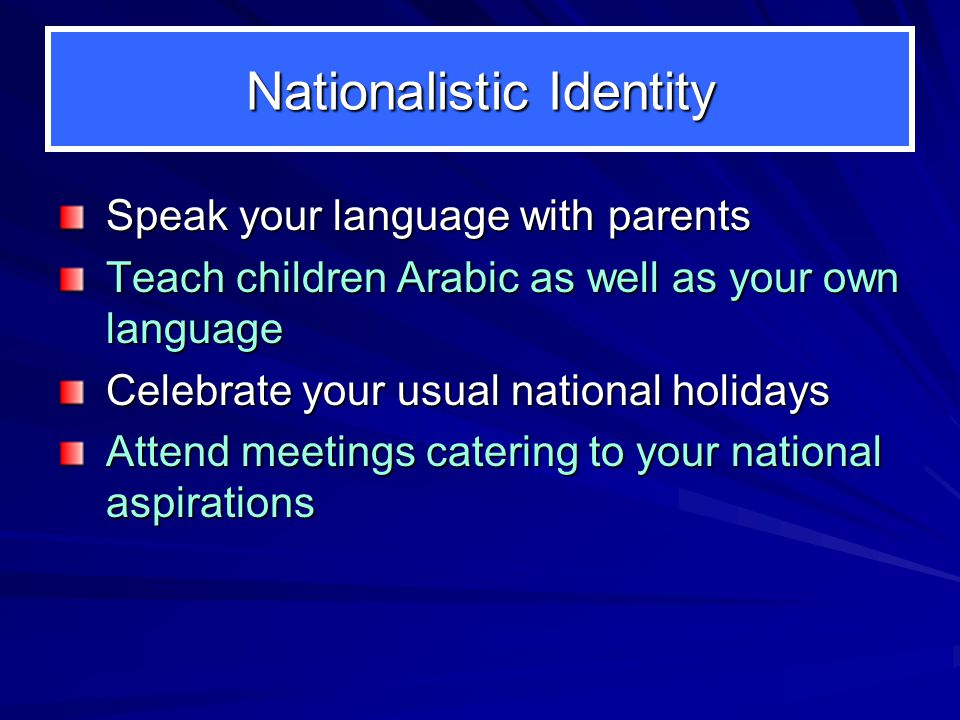 Cultural Identity Hold to your ways but be discerning Make effort to befriend people of your nationality Be friendly to Americans Explain to Americans