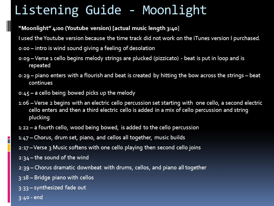 "Listening Guide - Moonlight ""Moonlight"" 4:00 (Youtube version) [actual music length 3:40] I used the Youtube version because the time track did not wo"