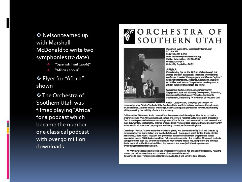 " Nelson teamed up with Marshall McDonald to write two symphonies (to date)  ""Spanish Trail (2006)""  ""Africa (2008)""  Flyer for ""Africa"" shown  Th"