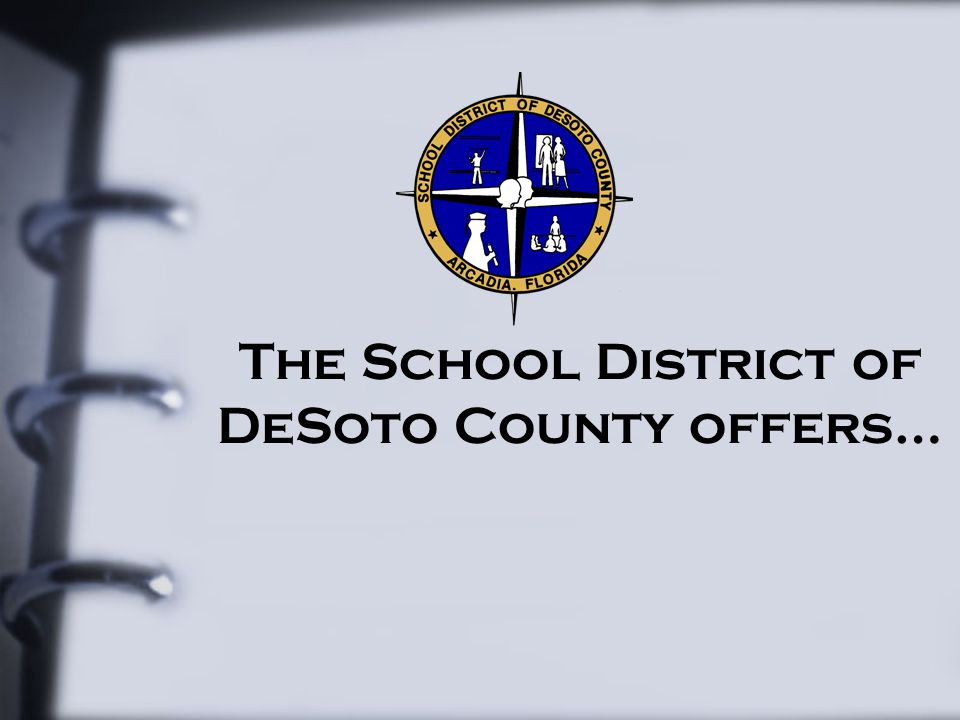 The School District of DeSoto County offers…