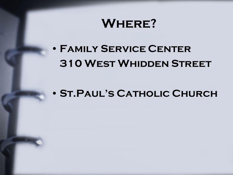 Where Family Service Center 310 West Whidden Street St.Paul's Catholic Church
