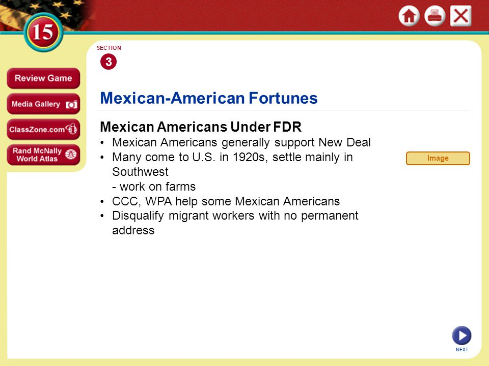 NEXT Mexican-American Fortunes Mexican Americans Under FDR Mexican Americans generally support New Deal Many come to U.S.