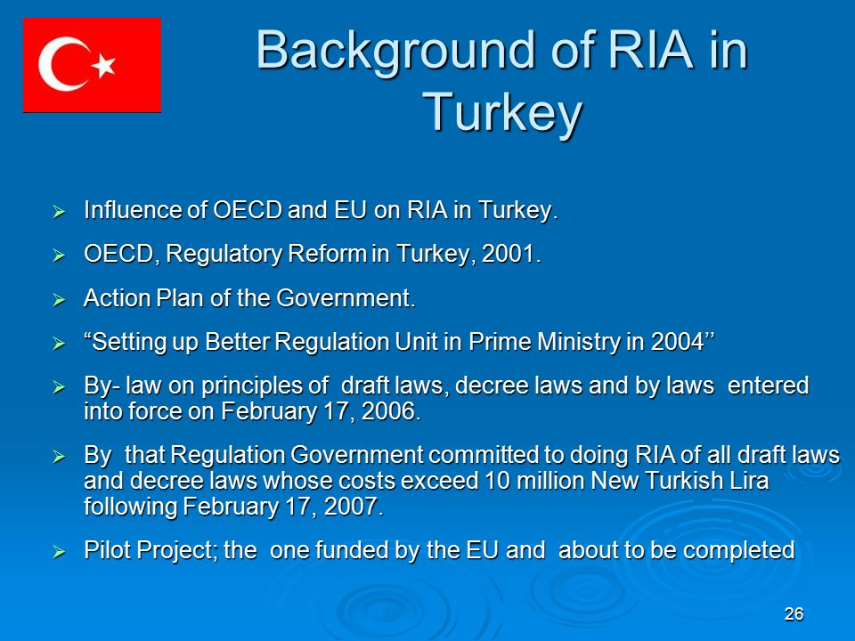 26 Background of RIA in Turkey  Influence of OECD and EU on RIA in Turkey.