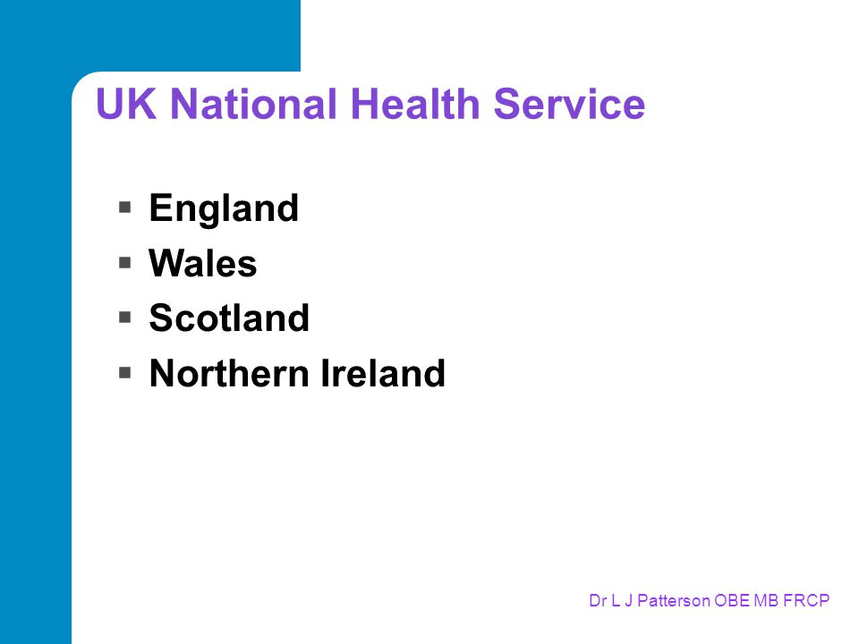 Dr L J Patterson OBE MB FRCP UK National Health Service  England  Wales  Scotland  Northern Ireland