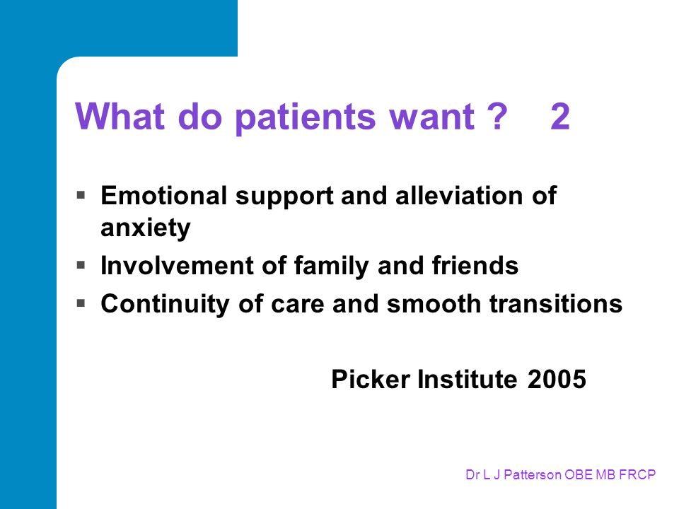 Dr L J Patterson OBE MB FRCP What do patients want .