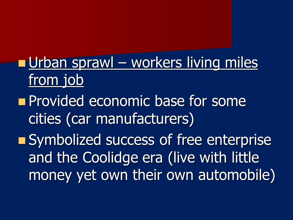 Urban sprawl – workers living miles from job Urban sprawl – workers living miles from job Provided economic base for some cities (car manufacturers) P
