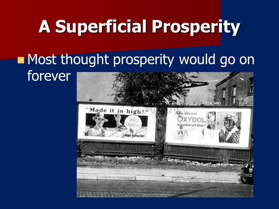 A Superficial Prosperity Most thought prosperity would go on forever