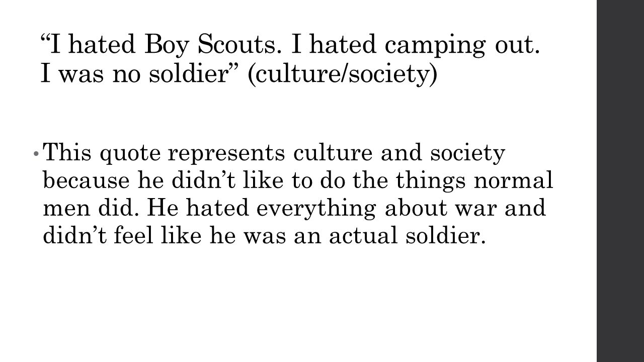 I hated Boy Scouts.I hated camping out.