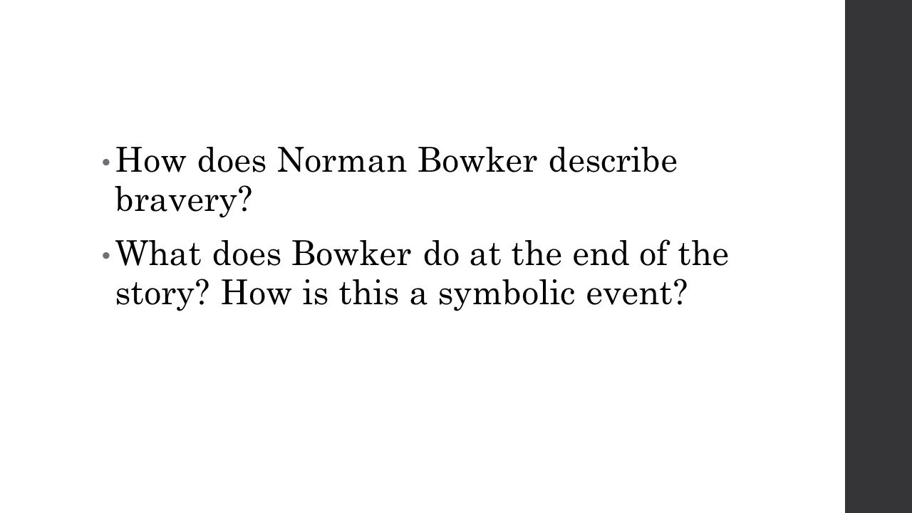 How does Norman Bowker describe bravery.What does Bowker do at the end of the story.