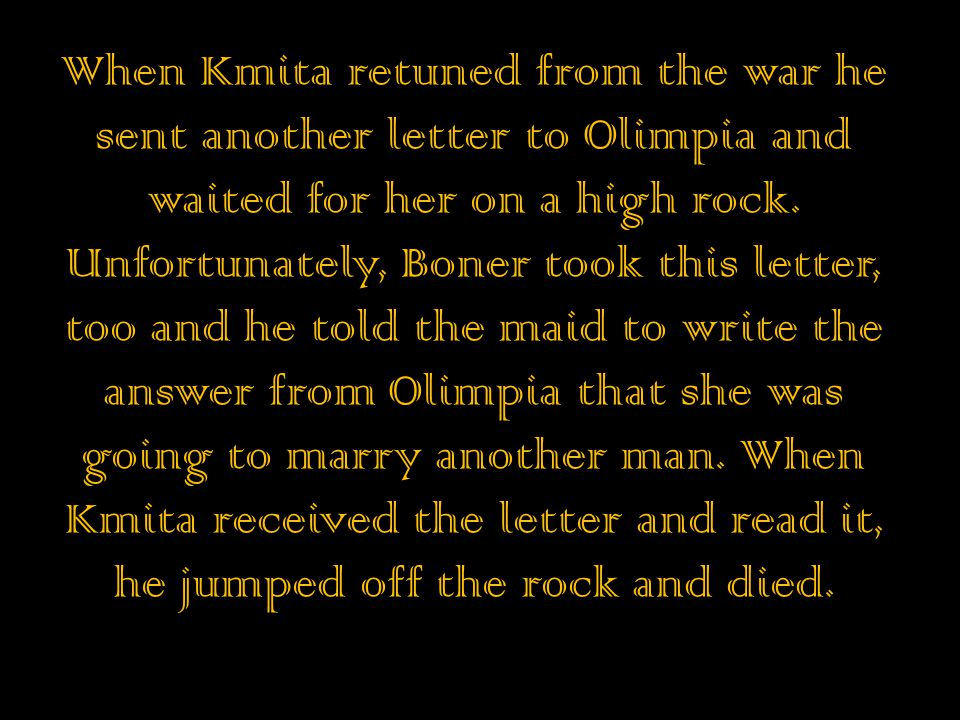 When Kmita retuned from the war he sent another letter to Olimpia and waited for her on a high rock.