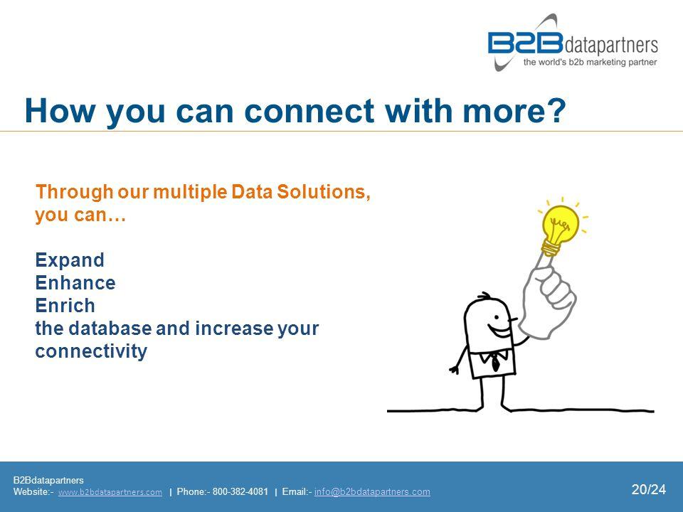 B2Bdatapartners Website:- www.b2bdatapartners.com | Phone:- 800-382-4081 | Email:- info@b2bdatapartners.comwww.b2bdatapartners.cominfo@b2bdatapartners.com How you can connect with more.