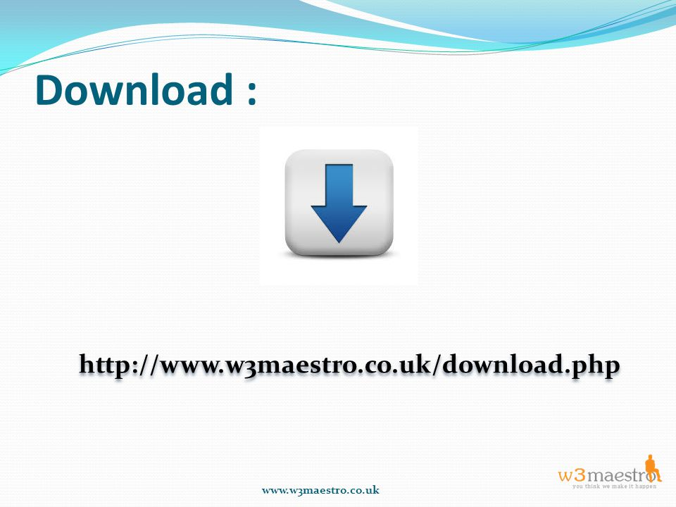 Download : www.w3maestro.co.uk http://www.w3maestro.co.uk/download.php