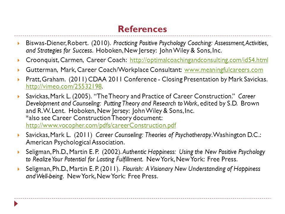 References  Biswas-Diener, Robert. (2010).