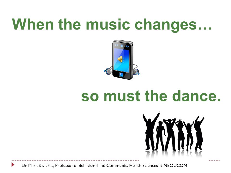 When the music changes… Dr.