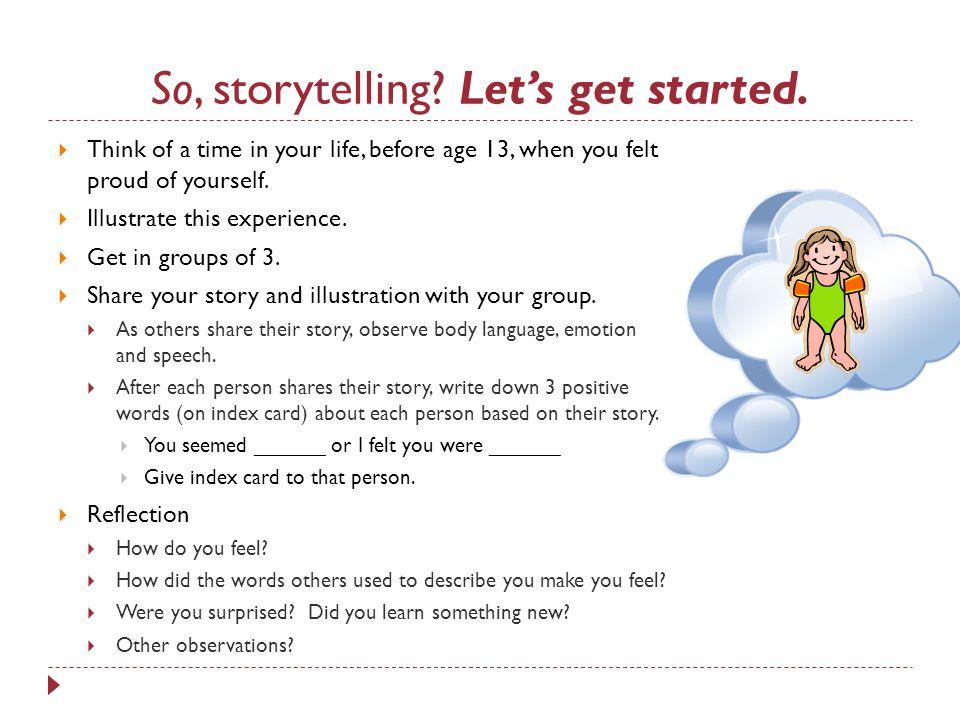 So, storytelling. Let's get started.