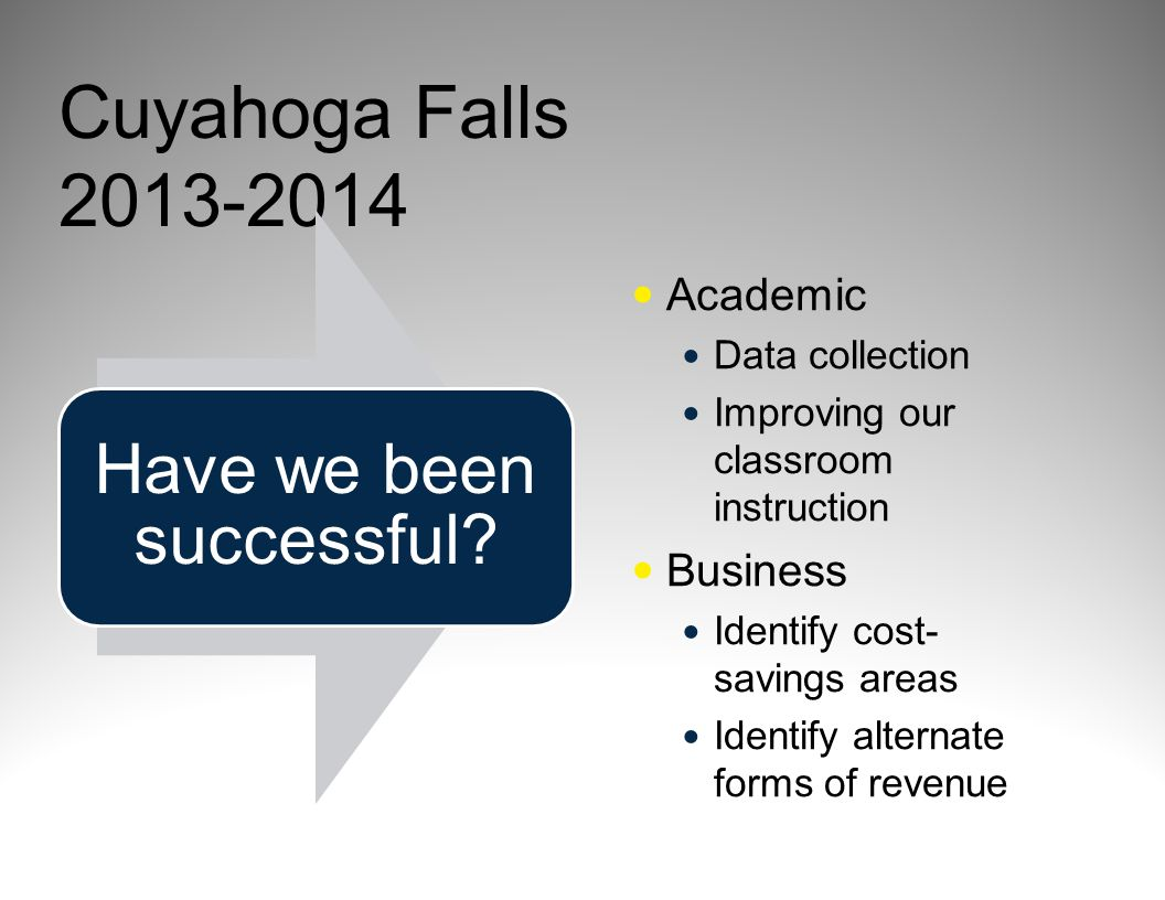 Cuyahoga Falls 2013-2014 Have we been successful.
